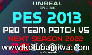 PES 2013 PRO Team Patch v5 AIO Next Season 2022 Ketuban Jiwa