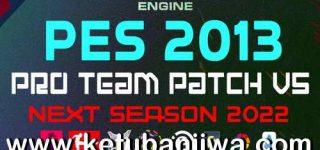 PES 2013 PRO Team Patch v5 AIO Next Season 2022