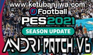 PES 2021 Andri Patch v6 AIO Compatible DLC 6.0 For PC Ketuban Jiwa