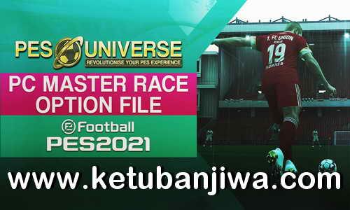 PES 2021 PESUniverse Master Race Patch 1.07 AIO Compatible DLC 7.0 Ketuban Jiwa
