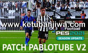 eFooball PES 2021 PabloTube Patch v2 AIO Compatible DLC 6.0 For PC Ketuban Jiwa