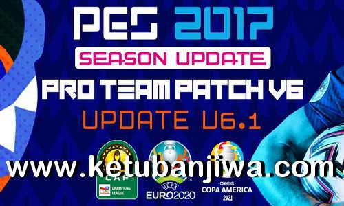 PES 2017 Pro Team Patch v6.1 Update Season 2022 For PC Ketuban Jiwa