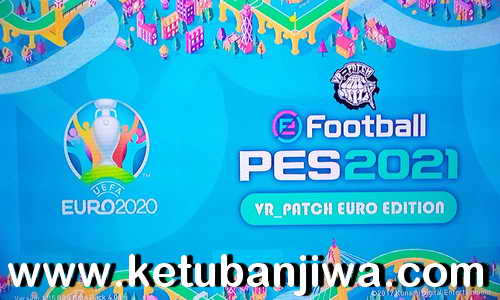 PES 2021 VR Patch EURO 2020 Edition + Liga 1 Shopee For PS3 CFW2OFW Ketuban Jiwa
