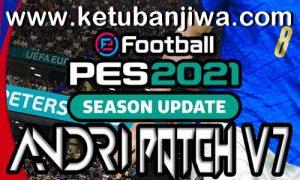 eFootball PES 2021 Andri Patch v7 AIO Compatible DLC 7.0 For PC Ketuban Jiwa