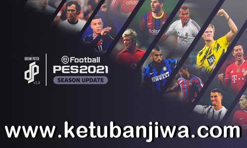 eFootball PES 2021 Dream Patch v2.3 Update DLC 7.0 For PC Ketuban Jiwa