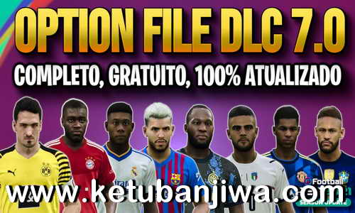 eFootball PES 2021 PesVicioBR Option File v9 AIO DLC 7.0 For PC Ketuban Jiwa