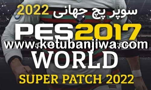 PES 2017 World Super Patch v1 AIO Season 2022 For PC Ketuban Jiwa