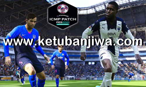 eFootball PES 2021 ICMP Patch v3.0 AIO DLC 7.0 Ketuban Jiwa