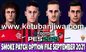 Download eFootball PES 2021 Option File Update 24 September 2021 For Smoke Patch 21.3.7 Ketuban Jiwa