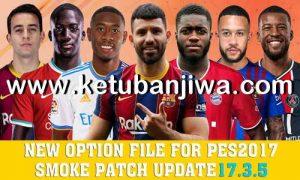 PES 2017 Final Option File Full Summer Transfer For Smoke Patch 17.3.5 Ketuban Jiwa