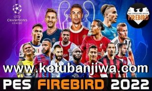 PES 6 Firebird Patch 2022 AIO Ketuban Jiwa