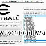 eFootball 2022 WindowMode ResolutionChanger Tools